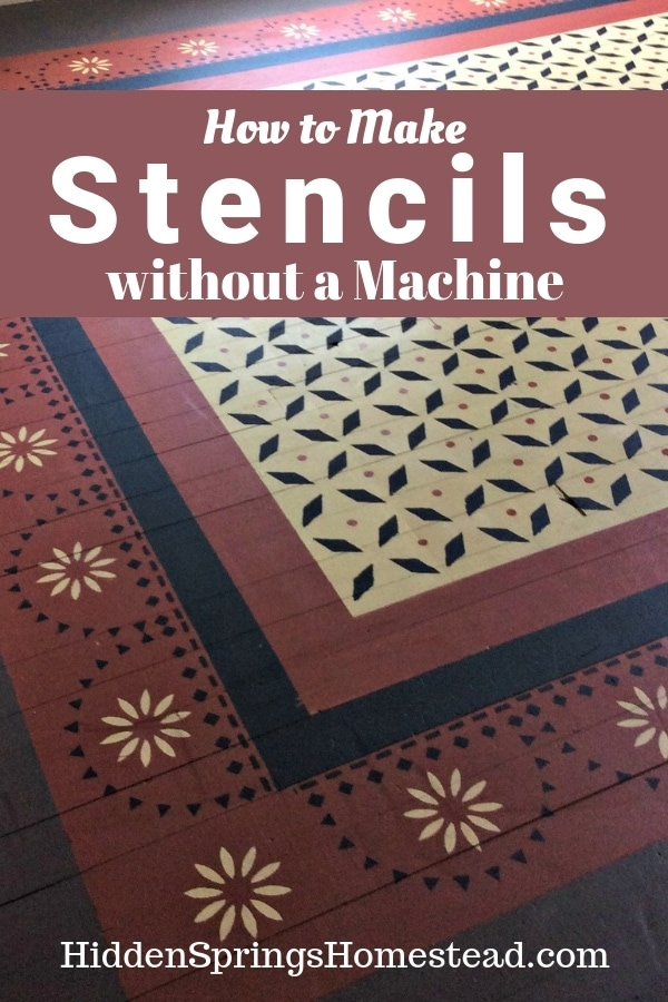 Stenciled floor in a house. How to Make a Stencil. Hidden Springs Homestead