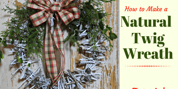 Natural Twig Wreath Tutorial. Hidden Springs Homestead